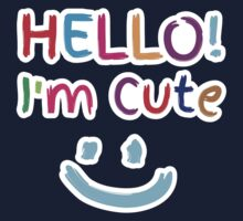 HELLO! I'm cute! with cute smiley face One Piece - Short Sleeve
