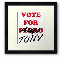 VOTE FOR TONY Framed Print