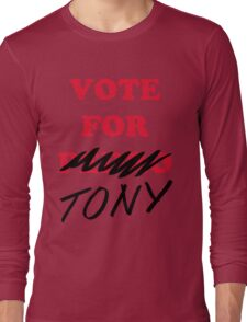 VOTE FOR TONY Long Sleeve T-Shirt