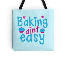 Baking aint easy with cute cupcakes Tote Bag