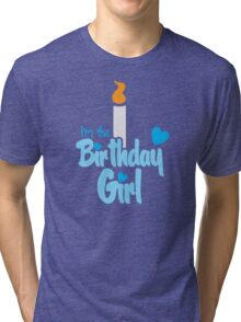 I'm the birthday girl with candle in blue Tri-blend T-Shirt