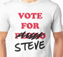 VOTE FOR STEVE Unisex T-Shirt