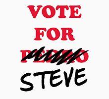 VOTE FOR STEVE Unisex T-Shirt