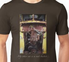 """""""My Other Car is a Rust-Bucket..."""" Unisex T-Shirt"""