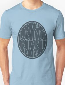 Stop Wishing Start Doing - Semi Transparent T-Shirt