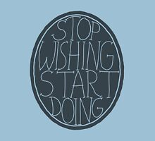 Stop Wishing Start Doing - Semi Transparent Unisex T-Shirt