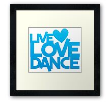 LIVE LOVE DANCE with heart Framed Print