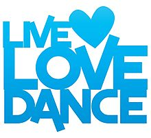 LIVE LOVE DANCE with heart Photographic Print