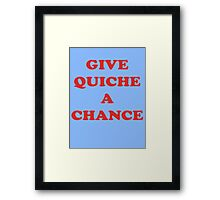 Give Quiche A Chance - Red Dwarf Inspired T-Shirt Rimmer Quote Sticker Framed Print