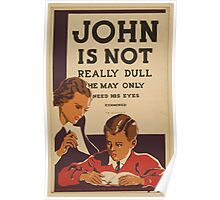 WPA United States Government Work Project Administration Poster 0634 John is Not Really Dull He May Only Need His Eyes Examined Poster