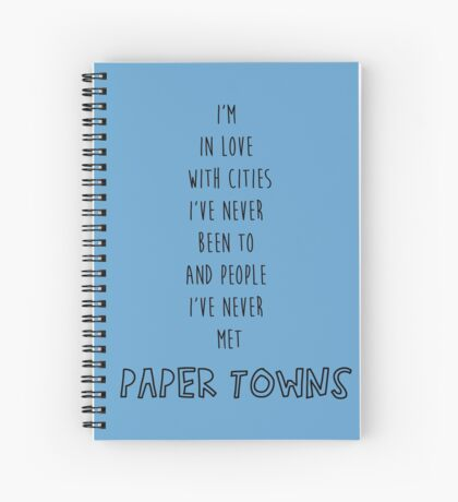 I'm In Love With Cities I've Never Been To And People I've Never Met Spiral Notebook
