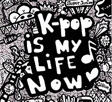 Kpop is my life now ♥ by MayHyahx