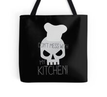 Don't mess with my KITCHEN Tote Bag