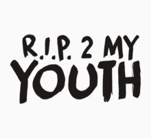 R.I.P. 2 My Youth by matdcentral