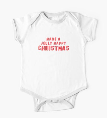 Have a JOLLY HAPPY Christmas One Piece - Short Sleeve