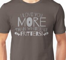 I love you more than Whitebait FRITTERS funny New Zealand Valentines design Unisex T-Shirt
