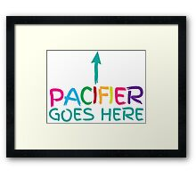 PACIFIER goes here with arrow up Daddy Instructions  Framed Print