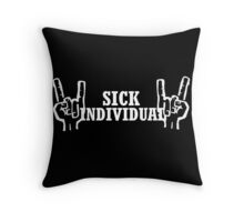 Sick individual Throw Pillow