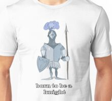Born to be a knight Unisex T-Shirt