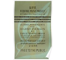 WPA United States Government Work Project Administration Poster 0657 Federal Music Project Offers Instruction Piano Voice Violin Cello Theory Chorus Poster