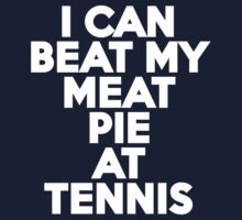 I can beat my meat pie at tennis Kids Clothes