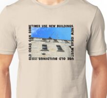 New Ideas Must Use Old Buildings, Jane Jacobs Unisex T-Shirt