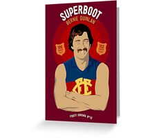 Bernie Superboot Quinlan - on Smallhorn White Greeting Card