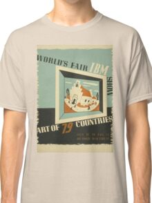 WPA United States Government Work Project Administration Poster 0742 World's Fair IBM Show Classic T-Shirt