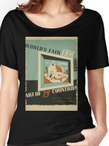 WPA United States Government Work Project Administration Poster 0742 World's Fair IBM Show Women's Relaxed Fit T-Shirt