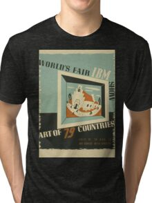 WPA United States Government Work Project Administration Poster 0742 World's Fair IBM Show Tri-blend T-Shirt