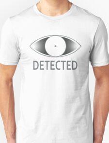 Detected!! T-Shirt