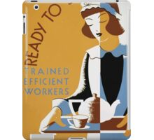 WPA United States Government Work Project Administration Poster 0393 Ready to Serve Trained Efficient Workers iPad Case/Skin