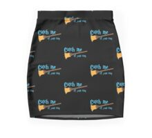Catch me if you can broomstick Mini Skirt