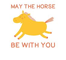 May The Horse Be With You - Cute Horse Lover T Shirt Photographic Print