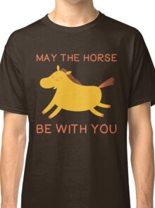 May The Horse Be With You - Cute Horse Lover T Shirt Classic T-Shirt
