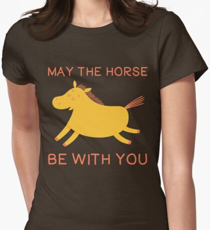 May The Horse Be With You - Cute Horse Lover T Shirt Womens Fitted T-Shirt