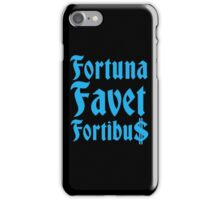 Fortuna Favet Fortibus (Fortune favors the BOLD) $$$ iPhone Case/Skin