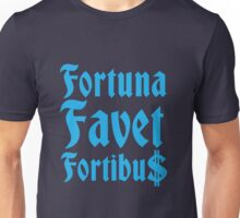 Fortuna Favet Fortibus (Fortune favors the BOLD) $$$ Unisex T-Shirt