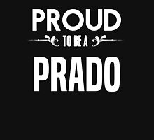 Proud to be a Prado. Show your pride if your last name or surname is Prado T-Shirt