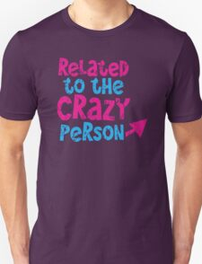 Related to the CRAZY person with arrow distressed Unisex T-Shirt