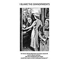 I Blame The Grandparents! Photographic Print
