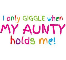 I only GIGGLE when my AUNTY holds me funny cute baby design Photographic Print