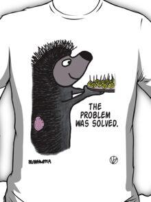 Problem Solved! T-Shirt