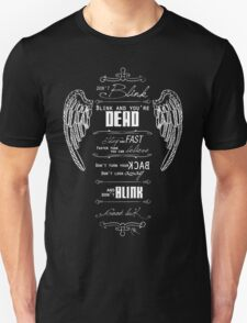 Don't blink. - White Unisex T-Shirt