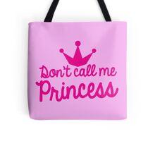Don't call me princess Tote Bag