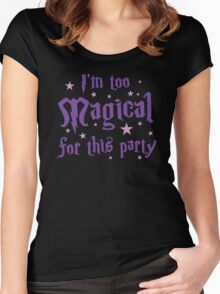I'm too magical for this party Women's Fitted Scoop T-Shirt