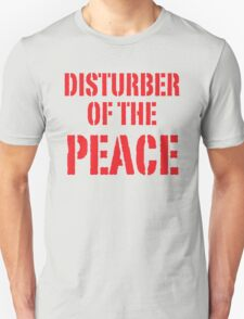 DISTURBER OF THE PEACE T-Shirt