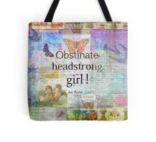 Obstinate, headstrong girl! Jane Austen quote Tote Bag