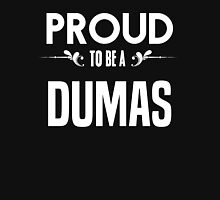 Proud to be a Dumas. Show your pride if your last name or surname is Dumas T-Shirt