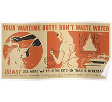 WPA United States Government Work Project Administration Poster 0676 Your Wartime Duty Don't Waste Water Poster